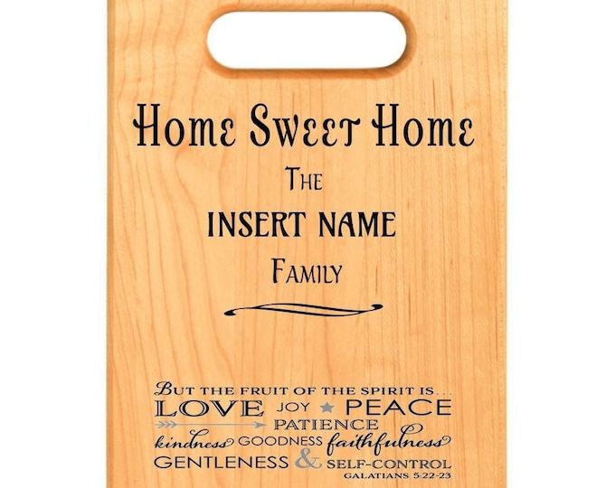 Custom Maple Cutting Board - Home Sweet Home with Fruit Of The Spirit Verse - Personalized