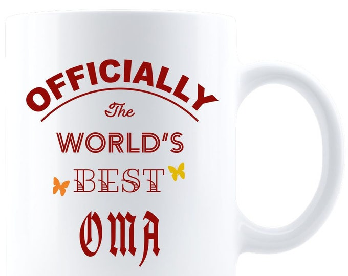 White Coffee Mug, Ceramic, Officially The World's Best OMA, Gift for Her, Women, Mom, Best Friend,