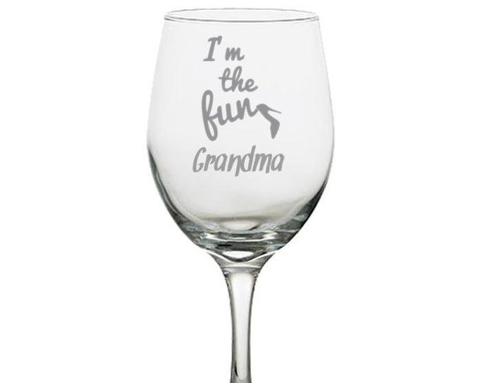 Wine Glass, White Wine Glass, Laser Etched with I'm The Fun Grandma, Gift for Grandma, Her Women Mom,