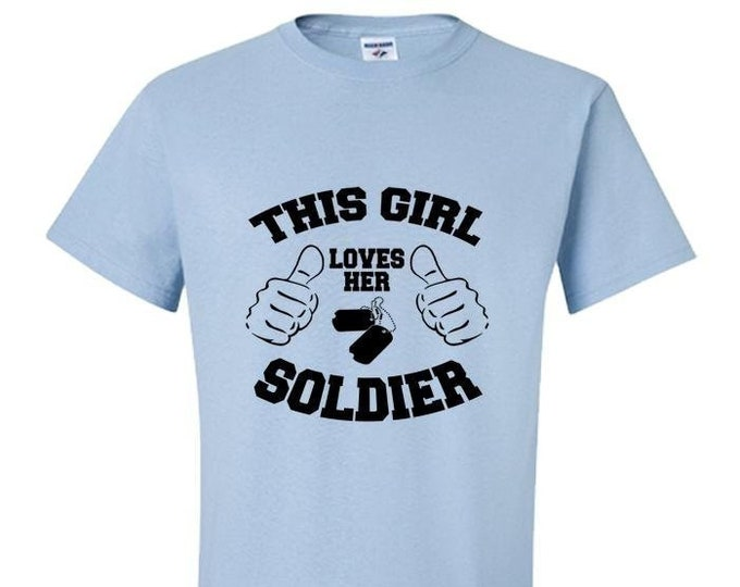Military T-Shirt, This Girl Loves Her Soldier Shirt, Gift for Her, Women, Mom TShirt, Best Friend Tee,
