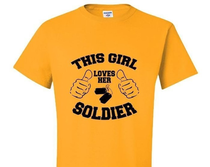Military Soldier TShirt, Inspirational Quote, This Girl Loves Her Soldier,