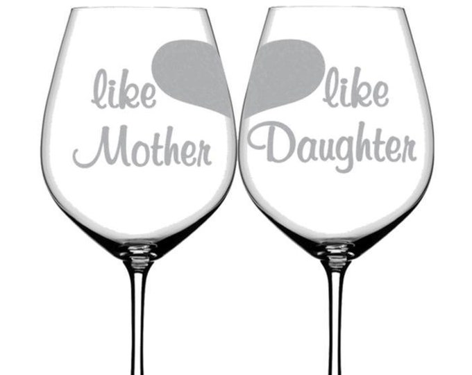 Wine glasses, wine glass, white wine glasses, custom wine glasses, Mother Daughter Glasses, laser etched,