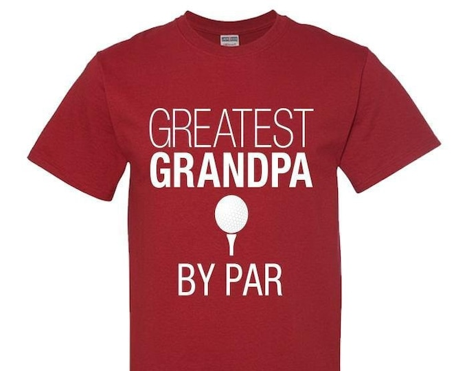 Grandpa Golf TShirt, Greatest Grandpa By Par, Red, Gift for Men, Him, Best Friend Gifts,