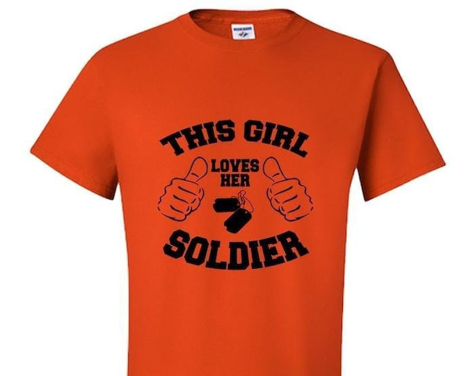 Military T-Shirt, This Girl Loves Her Soldier Shirt, Deployment Gift, Training Gift, Military spouse, Army t-shirt, Military Mom,
