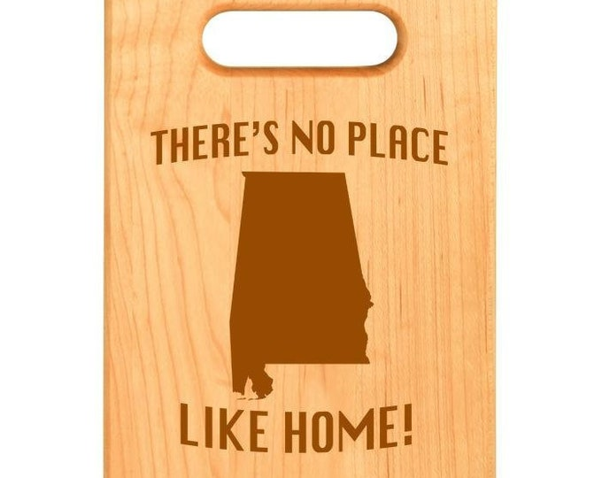 Custom Maple Cutting Board, Alabama, There's No Place Like Home!