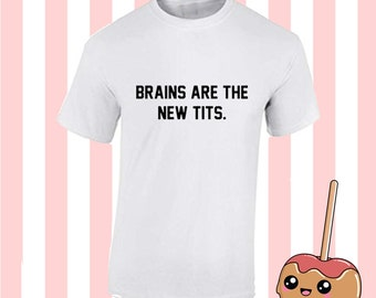 Feminist Top - Brains Are The New Tits - Smarty Pants - Smart Cookie - Smart Women Shirt - Womens Rights Tee - Geeky Top - Book Nerd Tshirt BYMb8dbLV