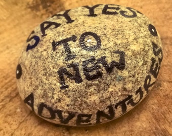 "Pebble Art - ""Say Yes to New Adventures"""