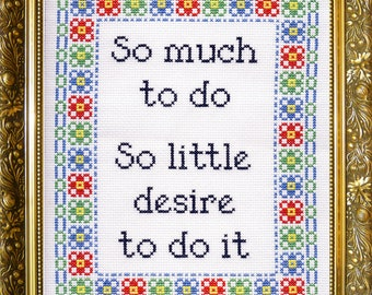 So Much to Do, So Little Desire to Do it - cross stitch pattern pdf download