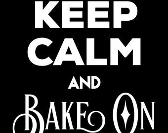 Keep Calm and Bake On Shirt