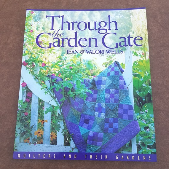 Quilt Book Through The Garden Gate By Jean And Valori Wells Etsy