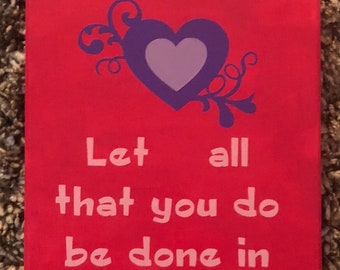 Let all that you do be done in Love Wall Hanging - 8 x 10