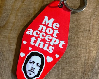 Me Not Accept This - IMPERFECT Motel Keychain - 90 Day Fiancé