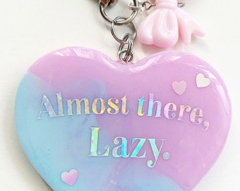 Almost There Lazy - 90 Day Fiancé Charm