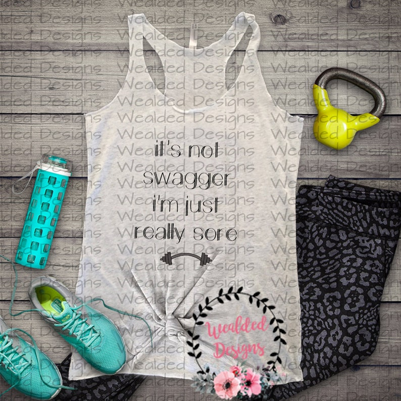 Its not swagger im just realy sore - GYM - Workout shirt - sublimation  design -png- Instant Download