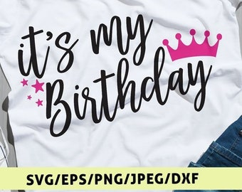 Its My Birthday Svg Shirt Gift Queen Silhouette Cut Files Quote Clipart Decal