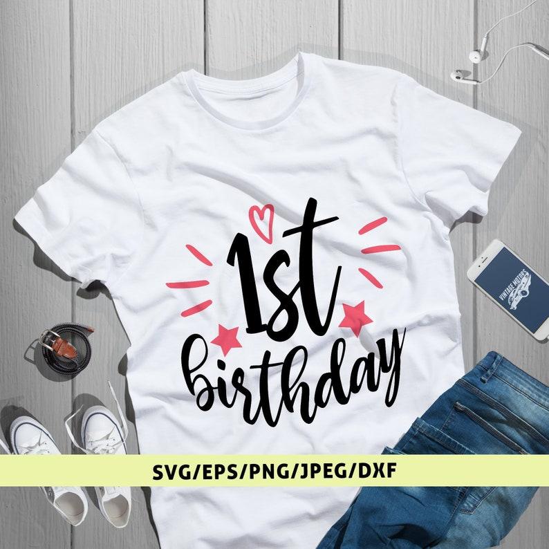 1st Birthday Svg First Birthday Svg Birthday Svg Files Cute Etsy
