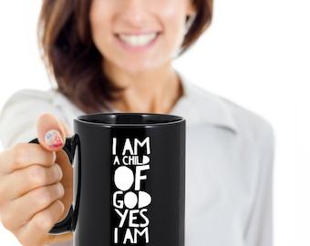 I am A Child of God Yes I am Inspirational Mug