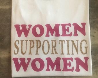 Women Supporting Women Shirt