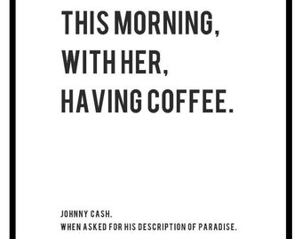 Johnny Cash -  This Morning. With Her. Having Coffee. Poster.