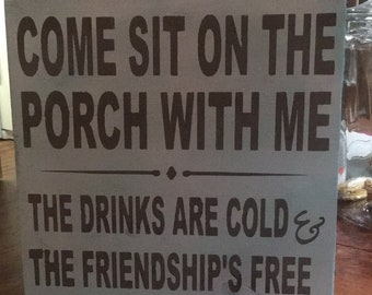 Wooden porch sign, handpainted, come sit on the porch, free drinks, wood sign