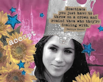 Throw on a Crown - Meghan Markle