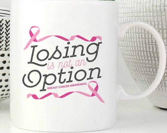 Losing Is Not An Option Breast Cancer Awareness White 11oz Coffee Mug