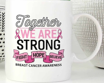 Together We Are Strong Fight Hope Believe Breast Cancer Awareness Pink