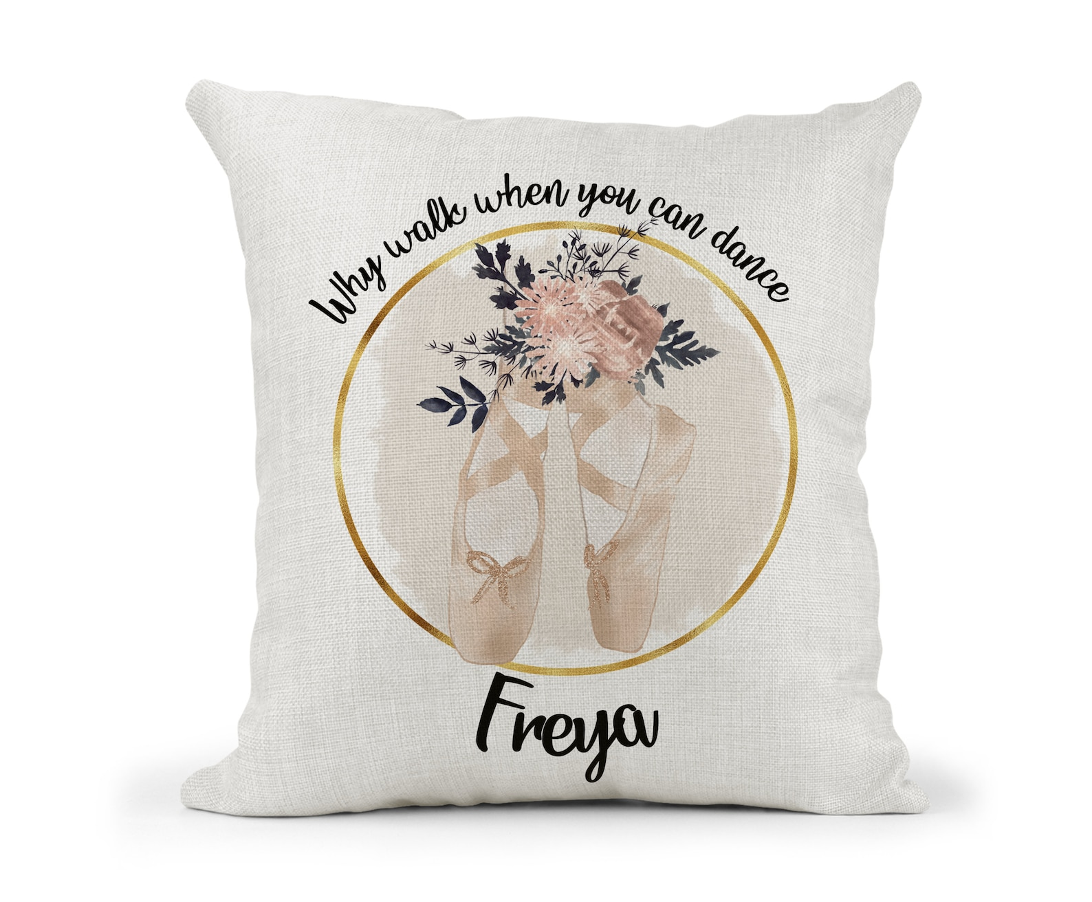 personalised cream cushion.rose gold ballet shoes with floral design. girls bedroom decor. birthday gift.. why walk when you can