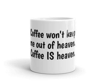 Coffee Is Heaven Mug