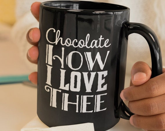 Gifts for chocoholics  chocolate how i love thee mug  witty hot cocoa or coffee cup