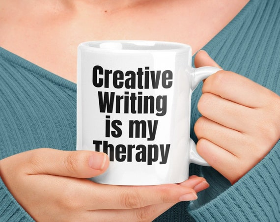Gifts for creative writers - creative writing is my therapy coffee mug tea cup