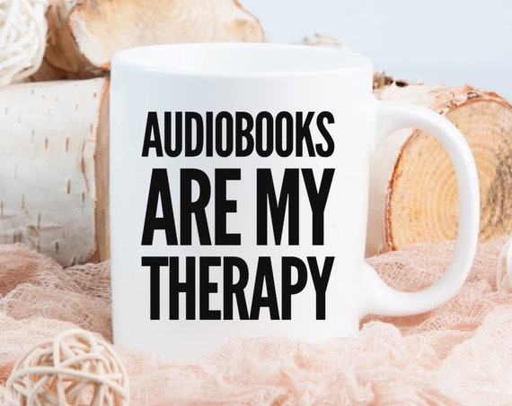 Audiobooks lovers gift - audiobooks are my therapy coffee mug tea cup