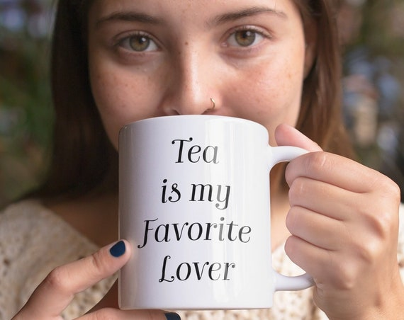Tea lovers mug - tea is my favorite lover ceramic cup - tea drinker gift idea