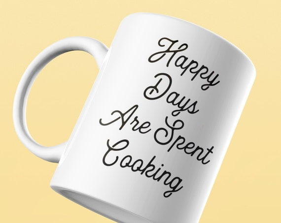Food Blogger Gift - Happy days are spent cooking mug - chef cook coffee tea cup