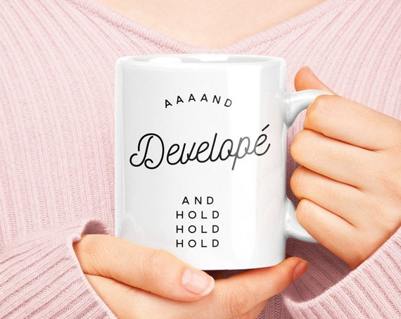 Ballet teacher gift - And develope and hold hold coffee tea mug - Ballet related gifts