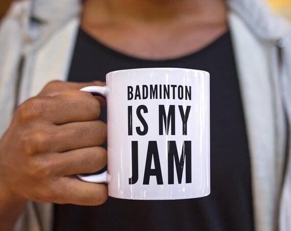 Badminton player - badminton is my jam coffee tea mug