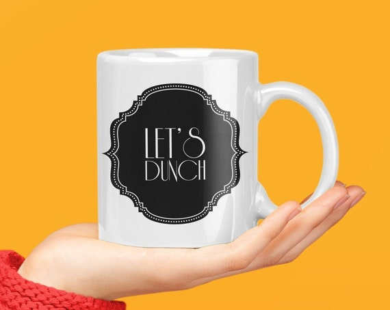 Let's Dunch Coffee or Tea Mug  Gifts for Foodies
