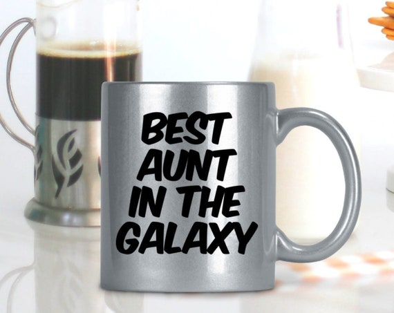 Coolest aunt gifts - Best Aunt in the Galaxy Coffee or Tea mug