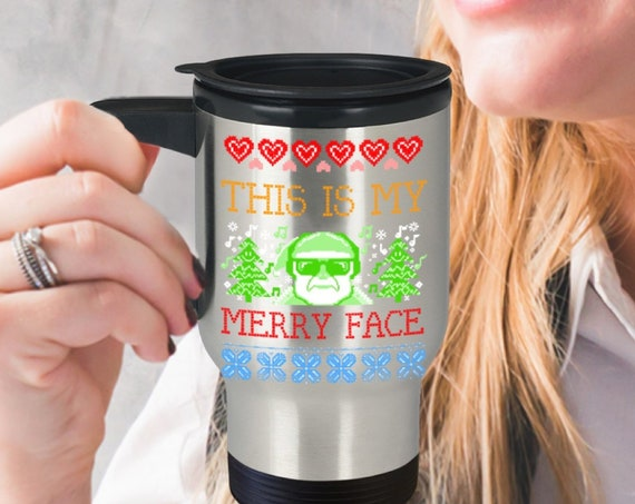 Ugly christmas mug - this is my merry face coffee tea travel cup - holiday party host gift
