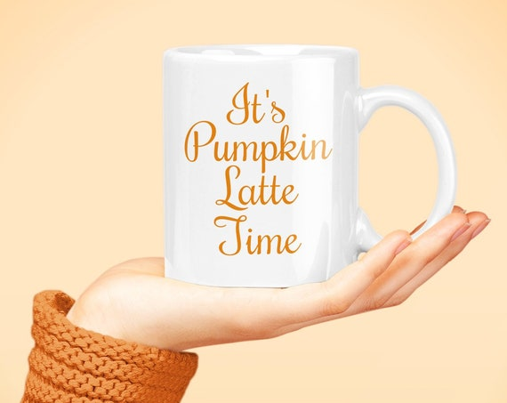 It's pumpkin latte time - fall autumn season coffee mug tea cup