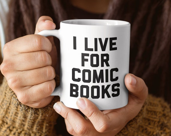 Comic book lover gifts - i live for comic books mug - coffee tea cup for graphic novel fans
