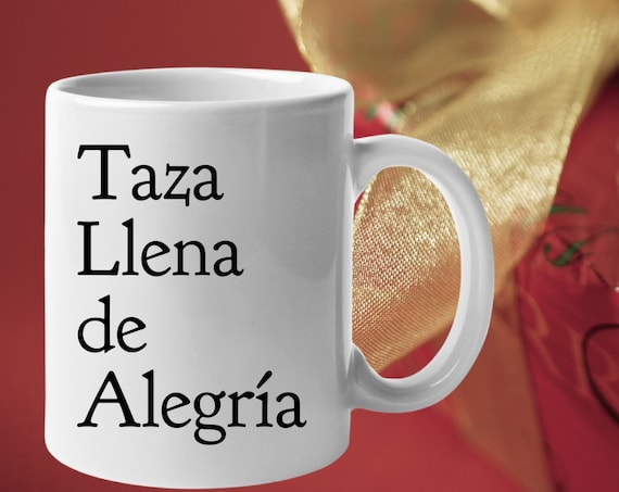 Coffee mugs in spanish - taza llena de alegria - regalo para casa