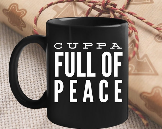Inspire uplift mugs - cuppa full of peace coffee tea cup - uplifting gift