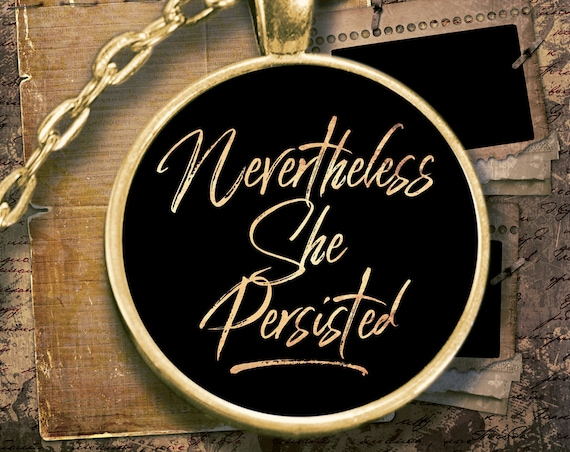 Nevertheless she persisted gold plated necklace resistance persistence gift for women