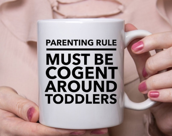 Funny first time parent gift - parenting rule must be cogent around toddlers