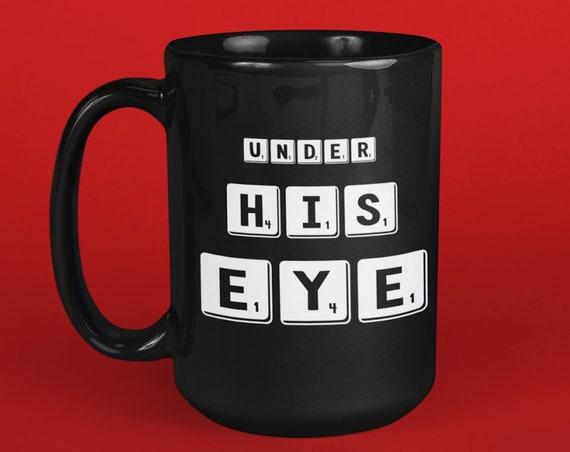 Under his eye mug - coffee tea cup - pop culture- tv fandom