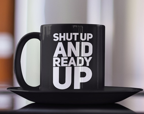 Gift for gamer - shut up and ready up black coffee mug for video game players - fathers day gift