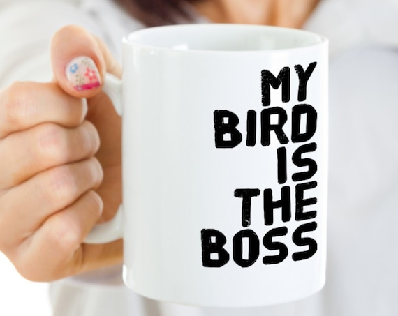 Gifts for bird owners - my bird is the boss - funny mug