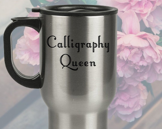 Calligrapher coffee mug - calligraphy queen tea cup - penmanship gift