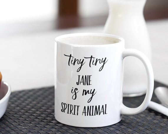 Pop culture coffee mug tiny tiny jane is my spirit animal tea cup for friend